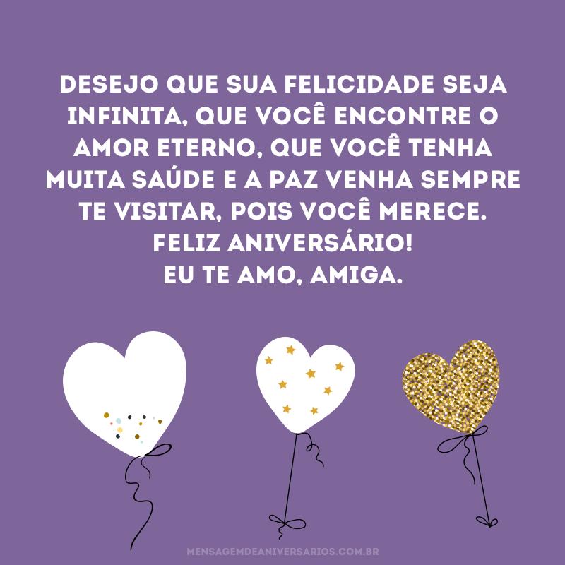 Desejo felicidade infinita