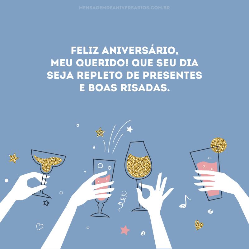 Feliz aniversário, meu querido! Que seu dia seja repleto de presentes e boas risadas.